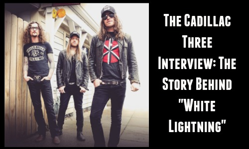 The Cadillac Three Interview - The Story Behind White Lightning at Rocking God's House