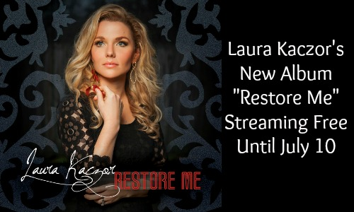 Laura Kaczor's New Album Restore Me Streaming Free Until July 10 - Rocking God's House