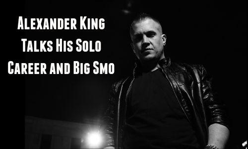 Alexander King Talks His Solo Career and Big Smo