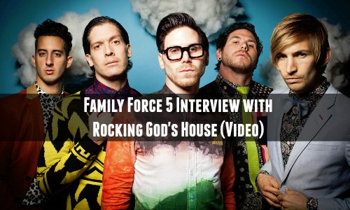 Family Force 5 Interview with Rocking God's House