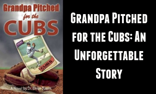 Grandpa Pitched for the Cubs - An Unforgettable Story - Rocking God's House