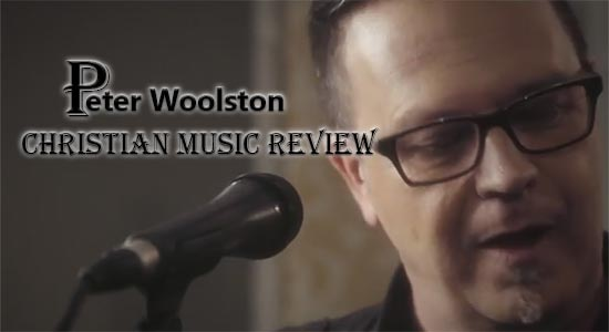 Peter Woolston Christian Music Review At Rocking Gods House