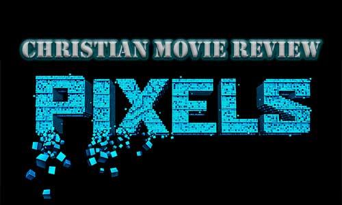 Pixels Christian Movie Review