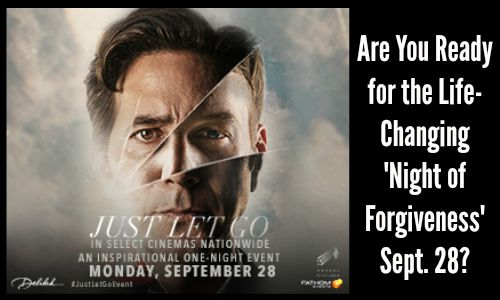 Are You Ready for the Life-Changing Night of Forgiveness Sept. 28 - Rocking God's House Article on New Movie Just Let Go