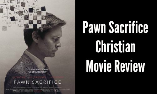 Pawn Sacrifice - Christian Movie Review - Rocking God's House