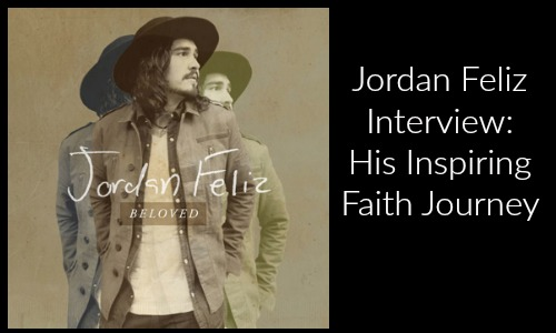 Jordan Feliz Interview - His Inspiring Faith Journey - Rocking God's House 1
