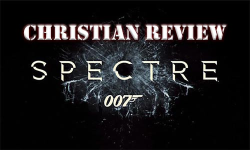 Spectre 007 Christian Movie Review At Rocking Gods House Large