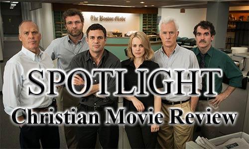 Spotlight Christian Movie Review