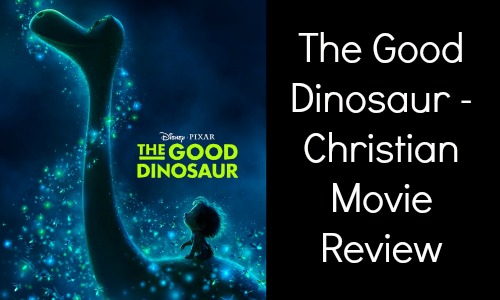 The Good Dinosaur - Christian Movie Review - Rocking God's House