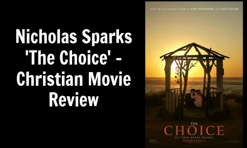 Nicholas Sparks The Choice - Christian Movie Review